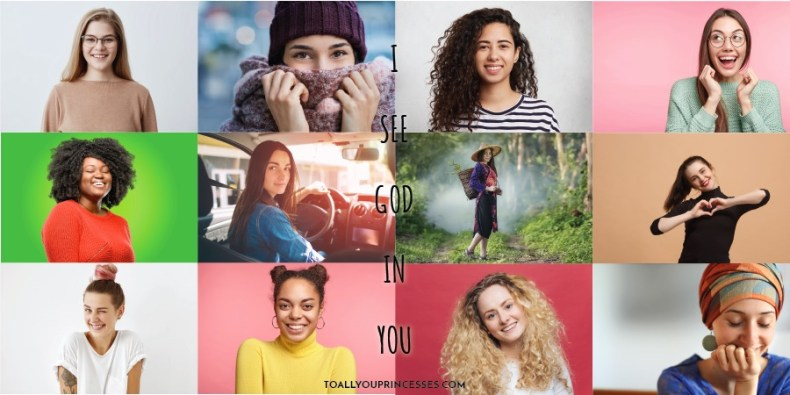 I See God In You - To All You Princesses (www.toallyouprincesses.com)