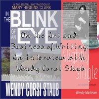 On the Art and Business of Writing: An interview with Wendy Corsi Staub