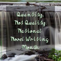 Quantity, Not Quality: National Novel Writing Month