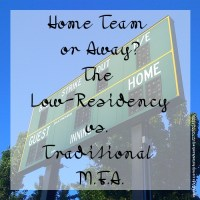 Home Team or Away? The Low-Residency vs. Traditional M.F.A.
