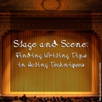 Stage and Scene: Finding Writing Tips in Acting Techniques