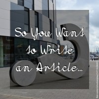 So You Want to Write an Article…