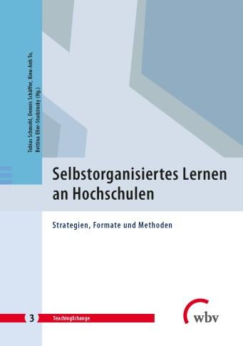 TeachingXchange Band 3: Selbstorganisiertes Lernen an Hochschulen