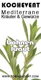 Kochevent- Mediterrane Kräuter und Gewürze - BOHNENKRAUT - TOBIAS KOCHT! vom 1.04.2012 bis 1.05.2012