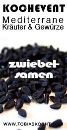 Kochevent- Mediterrane Kräuter und Gewürze - ZWIEBELSAMEN - TOBIAS KOCHT! vom 1.10.2012 bis 1.11.2012