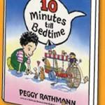 Peggy Rathmann - Dieci minuti e vai a letto!