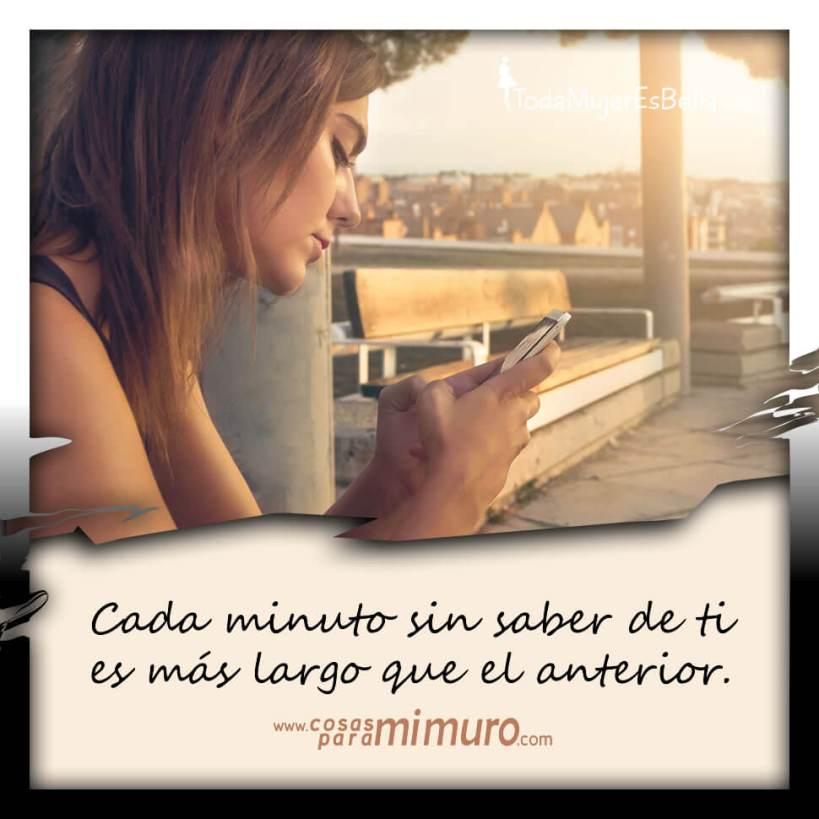 Cada minuto sin saber de ti
