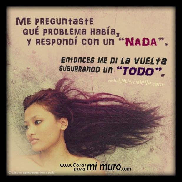 ¿Que cuál es mi problema contigo?