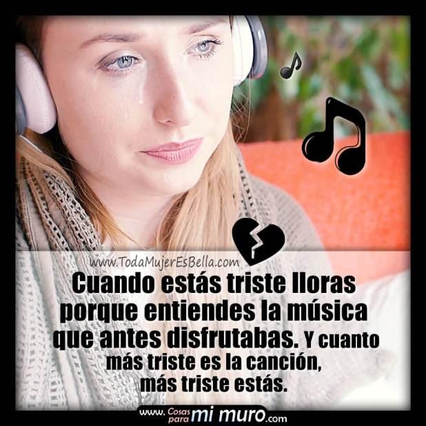 Lloro con la música que antes disfrutaba