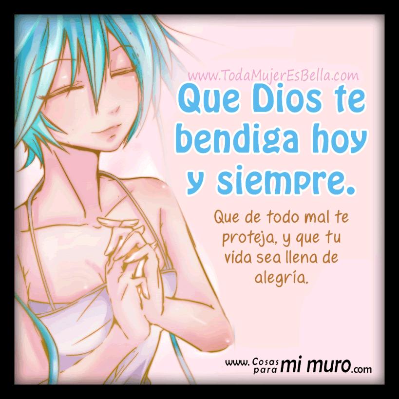 Que Dios te bendiga hoy y siempre