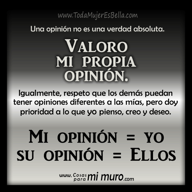 Valoro mi propia opinión