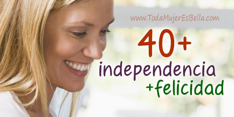 ¿Qué queremos las mujeres independientes de más de 40?