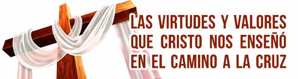 La cruz: Valores y virtudes