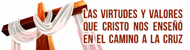 La cruz: Valores y virtudes