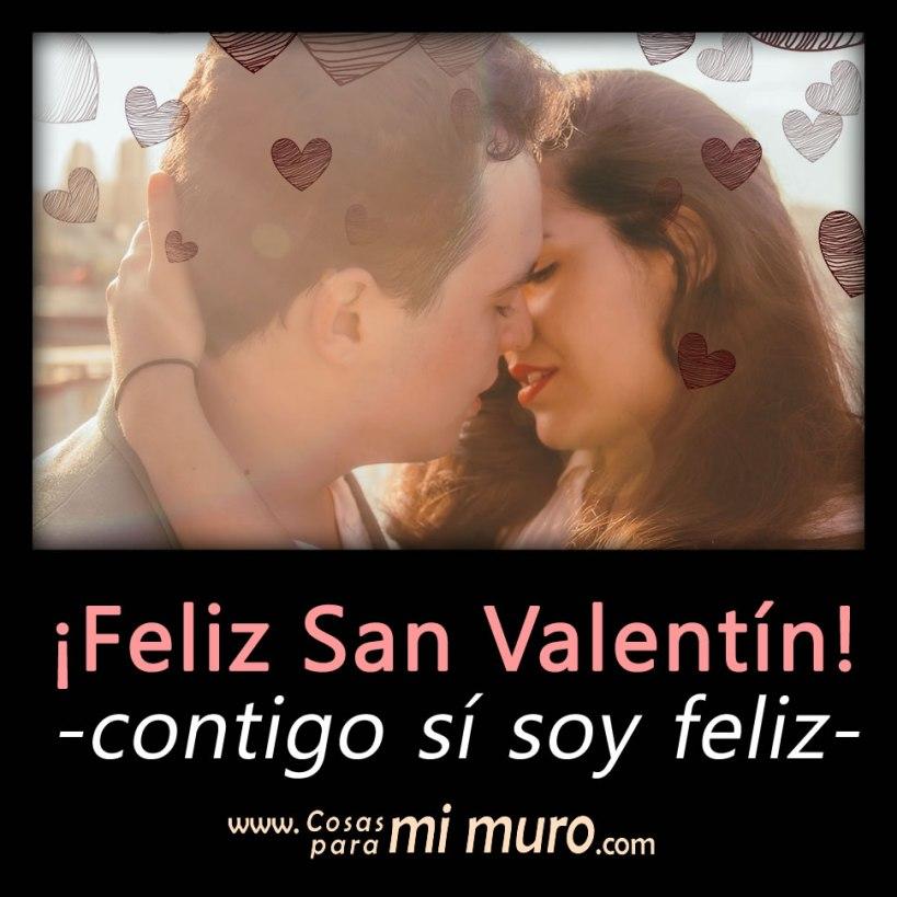 A mi novio o esposo, contigo sí soy feliz, feliz San Valentín
