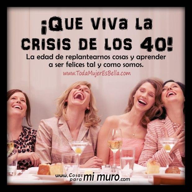 ¡Que viva la crisis de los cuarenta!