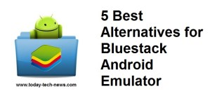 5 Best Alternatives for Bluestack Android Emulator