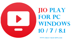 Jio Play for PC Windows 10 / 7 / 8.1 [Laptop & Desktop]
