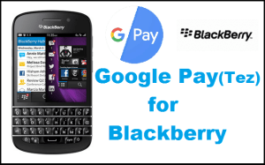 Tez App(Google Pay) for Blackberry