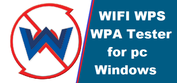 WIFI WPS WPA Tester for PC - Windows 7, 8, 10 & Mac Download