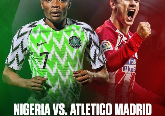 Super Eagles vs Atletico Madrid today at 6:00pm