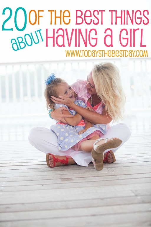 20 Of The Best Things About Having A Girl