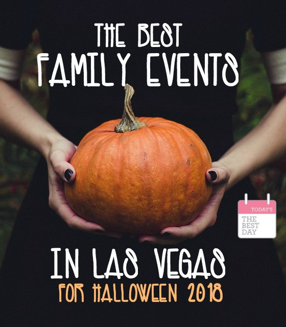 Maybe it's true that what happens in vegas stays in vegas, but that doesn't mean the best hotels in las vegas are also a tightly kept secret. The Best Family Events In Las Vegas For Halloween 2018 Today S The Best Day