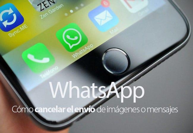 Cómo cancelar el envío de imágenes y mensajes en WhatsApp