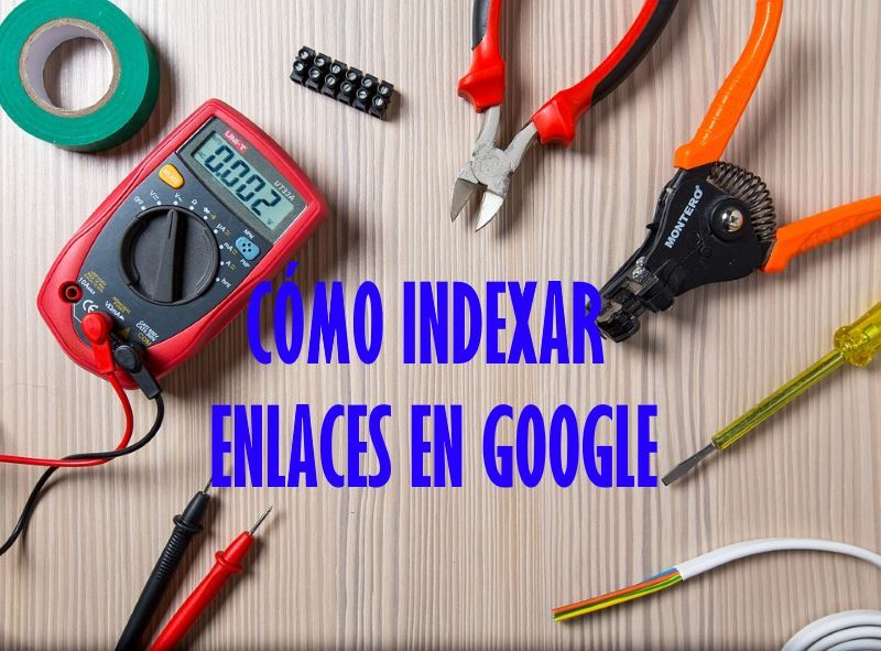 como indexar enlaces en google