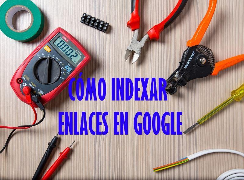 como indexar enlaces en google