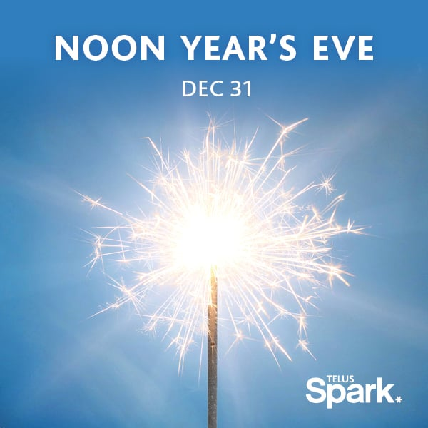 Noon Year's Eve | TELUS Spark, 220 St Georges Dr NE ...