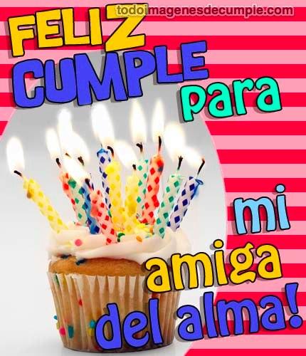 imagenes de feliz cumpleaños para amigas