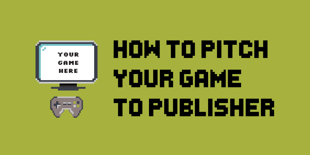 How to Pitch Your Game
