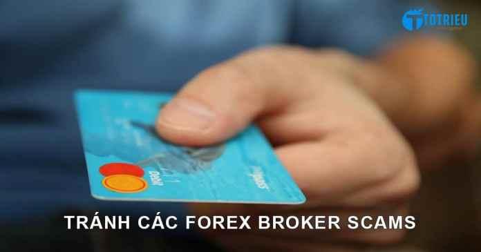 Làm thế nào để bảo vệ bản thân trước các Forex Broker Scams