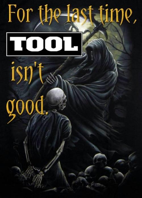 Tool Isnt Good