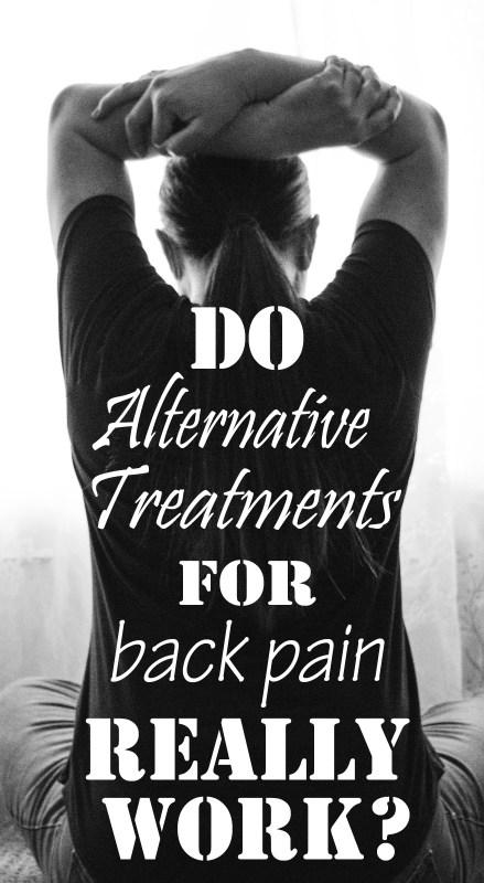 Do alternative treatments for back pain really work?