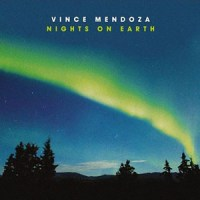 Vince Mendoza - Nights On Earth (MiG, 2012)
