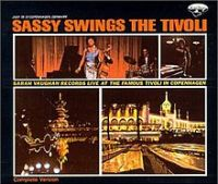 Sarah Vaughan. Sassy Swings The Tivoli (Mercury, 1963)