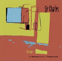 """Sir Charles ¡De aquí! En Directo desde el """"Fender Club"""""""