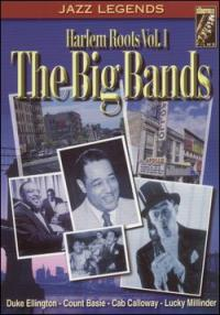 harlem roots the big bands vol I