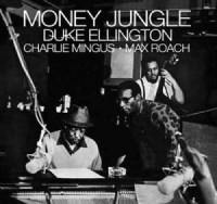 ellington mingus roach Money Jungle
