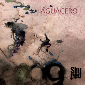 Sin Red Aguacero (2010)
