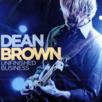 Dean Brown - Unfinished Business