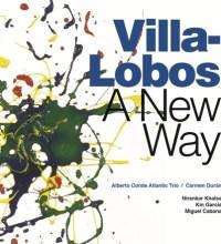 Alberto Conde Atlantic Trio - Villalobos A New Way