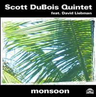 monsoon - Scott Dubois Quintet Soul Note 121409-2. 2004
