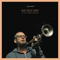 Nate Wooley Sextet_(Sit In) The Throne Of Friendship (Clean Feed)