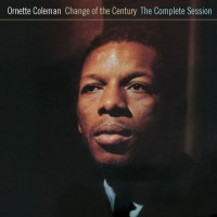 Ornette_Coleman_Change_Of_The_Century_The_Complete_Sessions