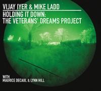 Vijay Iyer - Mike Ladd_Holding It Down