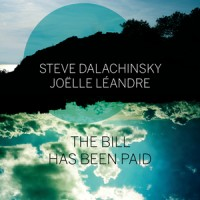 Steve Dalachinsky - Joelle Leandre_The Bill Has Been Paid