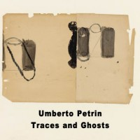 Umberto Petrin - Traces and Ghosts Leo Records 2014